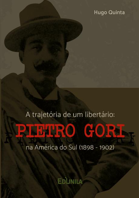 A trajetória de um libertário: Pietro Gori na América do Sul (1898 - 1902)