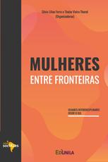 Mulheres entre fronteiras: olhares interdisciplinares desde o Sul