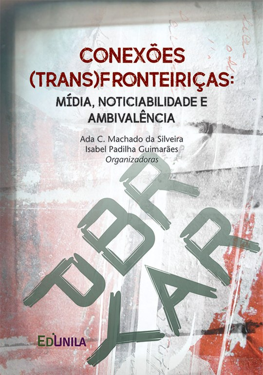 Conexões (trans)fronteiriças: mídia, noticiabilidade e ambivalência