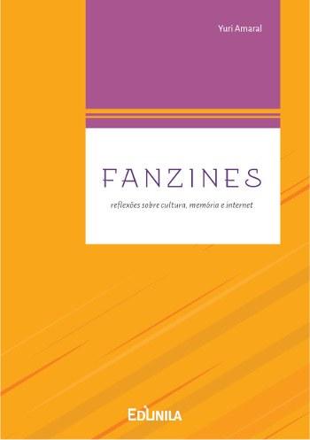 Fanzines - reflexões sobre cultura, memória e internet