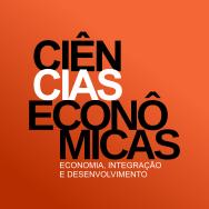 Ciências Econômicas – Economia, Integração e Desenvolvimento