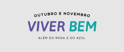 Ação unirá e substituirá as antigas campanhas Outubro Rosa e Novembro Azul; iniciativa contará também com o Desafio Viver Bem