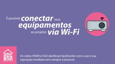 Confira nos tutoriais como proceder para realizar a conexão sem fio aos projetores
