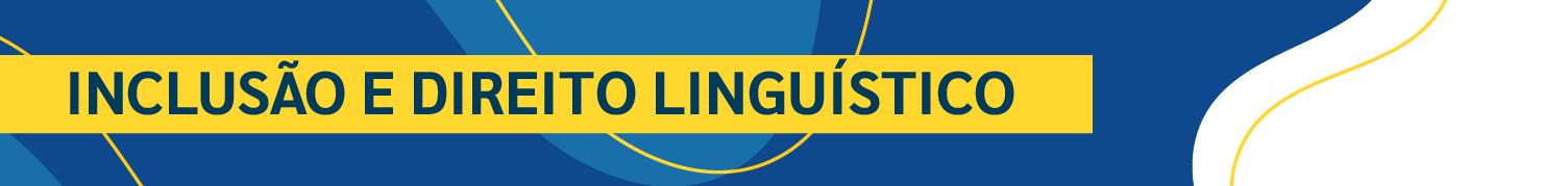 Inclusão e direito linguístico