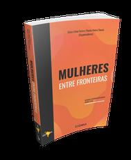 Capa do Livro mulheres entre fronteiras - olhares interdisciplinares desde o Sul