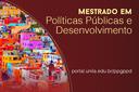 São dez vagas para cada uma das linhas de pesquisa: Estratégias de desenvolvimento; e Políticas públicas e sociedade