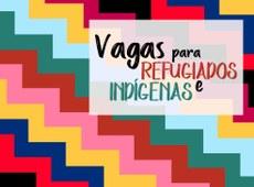 Processo seletivo de estudantes refugiados e portadores de visto humanitário e indígenas